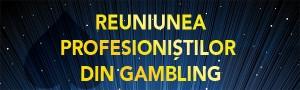 ReUniunea PROFESIONISTILOR DIN GAMBLING