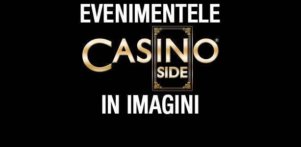 EVENIMENTELE CASINO INSIDE IN IMAGINI