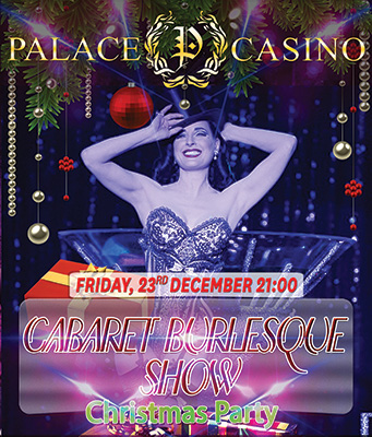 PALACE CASINO Vă invită pe 23 Decembrie 2016 la CABARET BURLESQUE SHOW CHRISTMAS PARTY