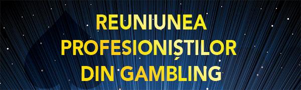 De ce nu trebuie să lipsiți de la REUNIUNEA PROFESIONIȘTILOR DIN GAMBLING 6!